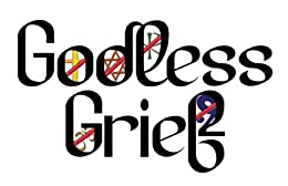 Godless Grief: An Atheist Discussion of Death, Grief, and Family Loss (Godless Grief: The Introduction) by [Cathe Jones]