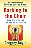 [By Gregory Boyle ] Barking to the Choir: The Power of Radical Kinship (Hardcover)【2018】by Gregory Boyle (Author) (Hardcover)