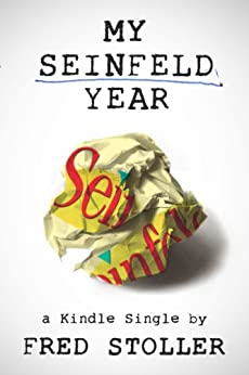 My Seinfeld Year (Kindle Single) by [Stoller, Fred]