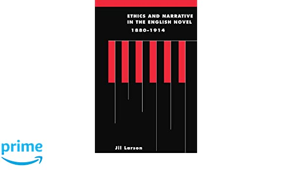Ethics and Narrative in the English Novel, 1880-1914