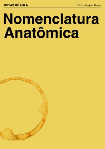 Nomenclatura Anatômica (Notas de Aula Livro 1)