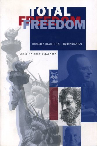 Download By Chris M. Sciabarra - Total Freedom: Toward a Dialectical Libertarianism (2000-11-17) [Paperback] PDF