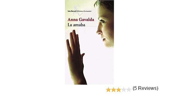 La amaba (Biblioteca Formentor): Amazon.es: Gavalda, Anna: Libros