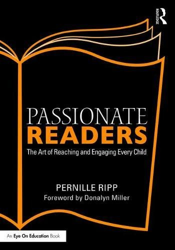 Passionate Readers: The Art of Reaching and Engaging Every Child PDF