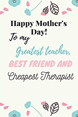 Happy Mother S Day To My Greatest Teacher Best Friend Cheapest
