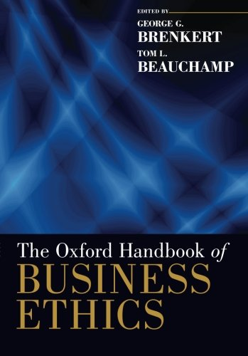 The Oxford Handbook of Business Ethics (Oxford Handbooks) (The Oxford Handbook Of Corporate Social Responsibility)