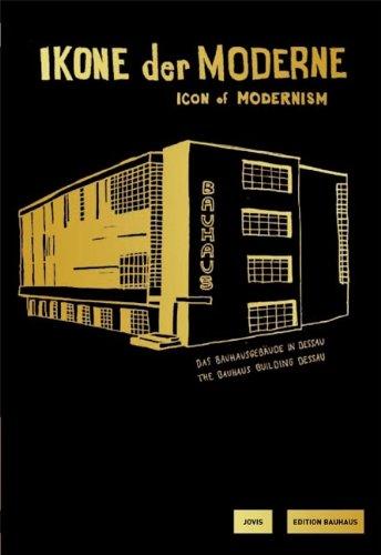 Icon of Modernism: The Bauhaus Building Dessau: Edition Bauhaus Vol. 24 ebook