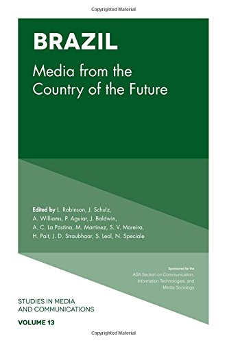 Brazil: Media from the Country of the Future (Studies in Media and Communications)