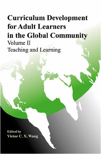 Curriculum Development for Adult Learners in the Global Community Volume ll Teaching and Learning
