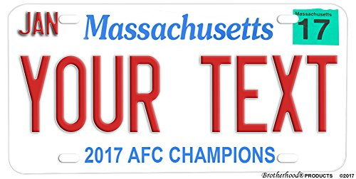 - Brotherhood 2017 AFC Champions New England Patriots Personalize Your Aluminum License Plate