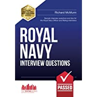 ROYAL NAVY INTERVIEW QUESTIONS: Sample interview questions and tips for the Royal Navy Officer and Rating interviews: 1 (How2Become)