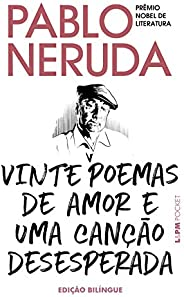 Vinte poemas de amor e uma canção desesperada: Edição bilíngue: 1333