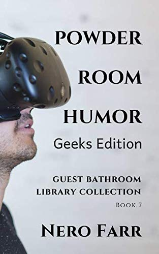 Powder Room Humor: Guest Bathroom Library Collection - Geeks Edition