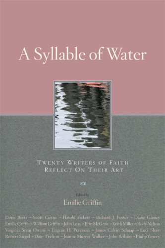 Syllable of Water: Twenty Writers of Faith Reflect On Their Art by Brand: Paraclete Pr