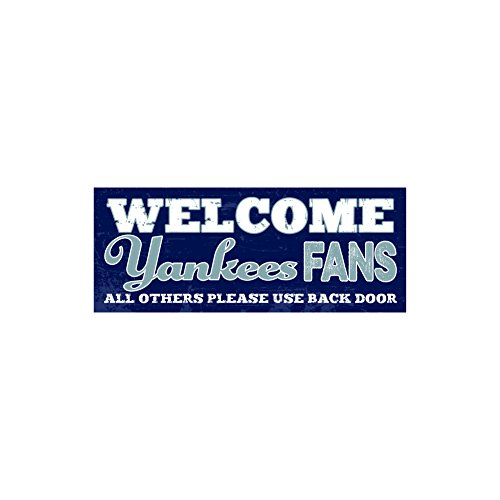 Artistic Reflections Welcom Sports Fans 4 x 10 Wood Plaque (Welcome Yankees Fans. All Others Please Use Back Door. Welcome Yankees Fans')