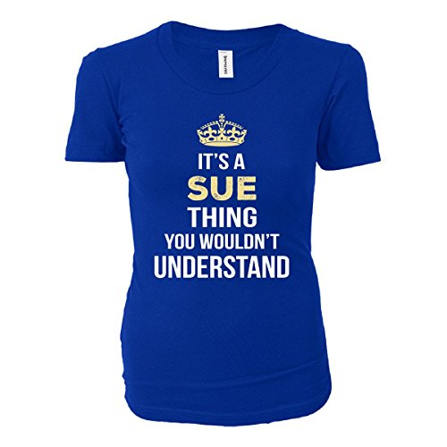 JTshirt.com-4301-It\'s A Sue Thing You Wouldn\'t Understand Cool Gift - Ladies T-shirt-B01N0B6NQB-T Shirt Design