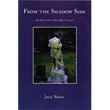 From The Shadow Side: And Other Stories Of Knoxville, Tennessee