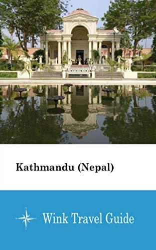 Kathmandu (Nepal) - Wink Travel Guide