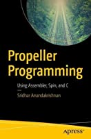 Propeller Programming: Using Assembler, Spin, and C Front Cover