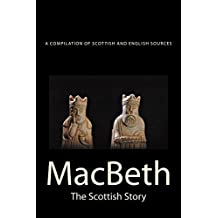 MacBeth: the Scottish Story: A Collection of Scottish and English Sources