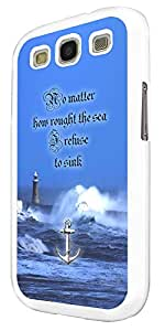 439 - Anchor No Matter How rough The Sea i refuse to sink Design For Samsung Galaxy S3 i9300 Fashion Trend CASE Back COVER Plastic&Thin Metal