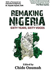 Remaking Nigeria: Sixty Years, Sixty Voices