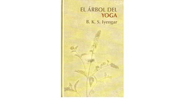 El Árbol Del Yoga: Amazon.es: B.K.S. Iyengar: Libros