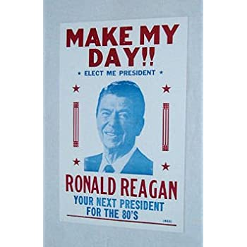 Amazon Com President Ronald Reagan Poster Quot Make My Day
