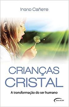 Book Criancas Cristal: A Transformacao do Ser Humano (Em Portugues do Brasil)