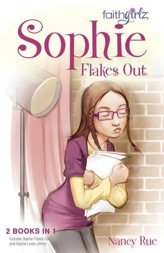 Sophie Flakes Out (Faithgirlz)