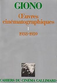 Oeuvres cinématographiques, 1938-1959, tome 1 par Jean Giono