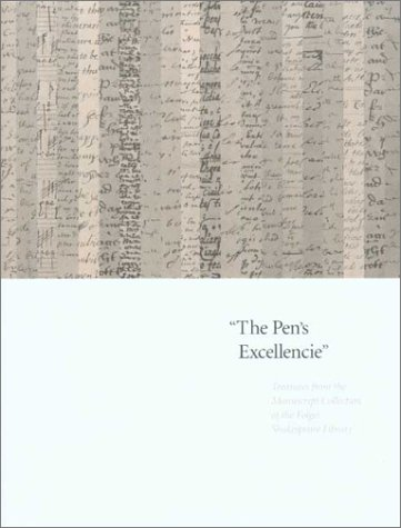 Read Online The Pen's Excellencie: Treasures from the Manuscript Collection of the Folger Shakespeare Library ebook