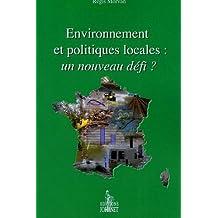Environnement et politiques locales, un nouveau défi?