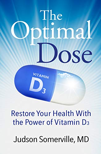 The Optimal Dose: Restore Your Health With the Power of Vitamin D3 by [Somerville, Judson]