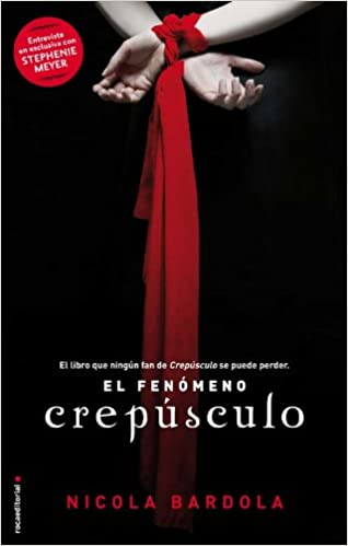 Amazon.com: CREPUSCULO. EL FENOMENO (Spanish Edition) (9788499181059): Nicola Bardola: Books