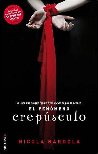 Amazon.com: CREPUSCULO. EL FENOMENO (Spanish Edition) (9788499181059): Nicola Bardola: Books