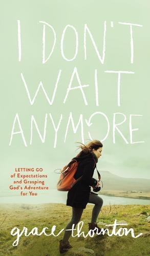 I Don't Wait Anymore: Letting Go of Expectations and Grasping God's Adventure for You - Malaysia Online Bookstore