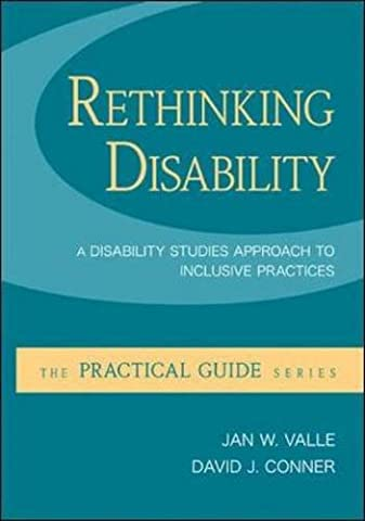 Rethinking Disability: A Disability Studies Approach to Inclusive Practices (Practical Guides (Del Valle)