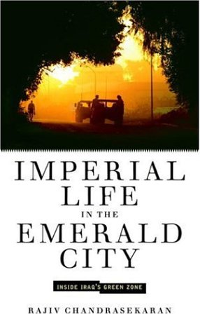 Imperial Life in the Emerald City: Inside Iraq's Green Zone -