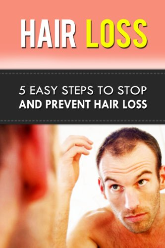 Hair Loss: 5 Easy Steps To Stop and Prevent Hair Loss (hair loss, hair care, bald, beauty care, personal hygiene, natural health remedies, personal health care)