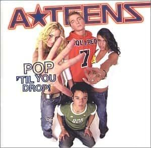 A*Teens - Pop 'Til You Drop