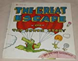 The Great Escape: Or, the Sewer Story.