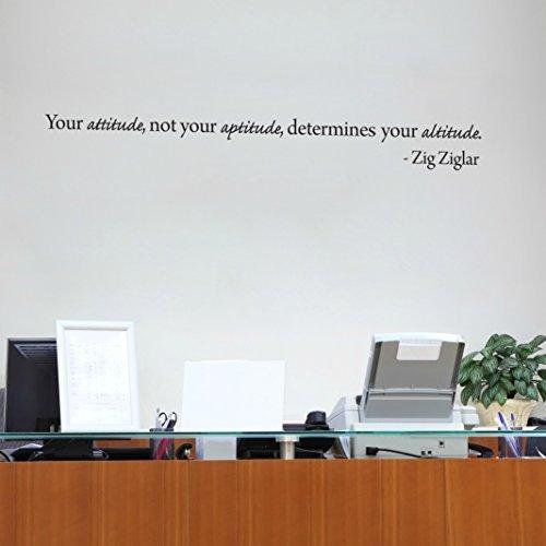 Inspirational Wall Decals – Your Attitude Not Your Aptitude Determines Your Altitude.- Zig Ziglar – 36″ X 4″ Matte Black By Katazoom Wall Decals