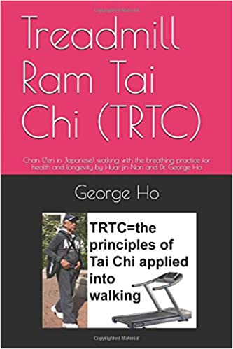 Treadmill Ram Tai Chi (TRTC): Chan (Zen in Japanese) walking