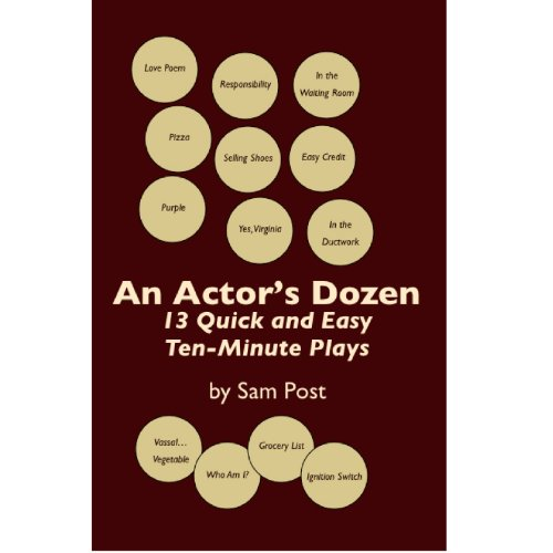 An Actor's Dozen: 13 Quick and Easy Ten-Minute Plays