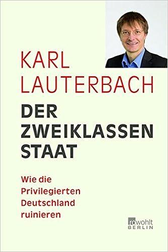 Der Zweiklassenstaat Amazon De Lauterbach Karl Bucher