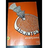 Badminton Everyone, Chafin, M. B. and Turner, M. Malissa, 0887250130