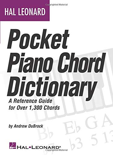 Hal Leonard Pocket Piano Chord Dictionary: A Reference Guide for Over 1,300 Chords Chord Dictionary Music Book