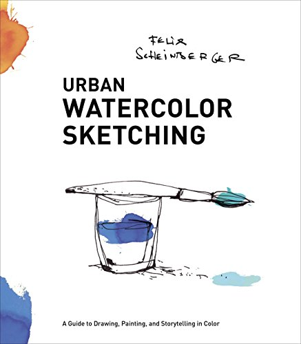 (Urban Watercolor Sketching: A Guide to Drawing, Painting, and Storytelling in Color)