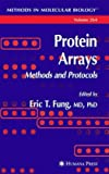 Protein Arrays : Methods and Protocols, , 158829255X